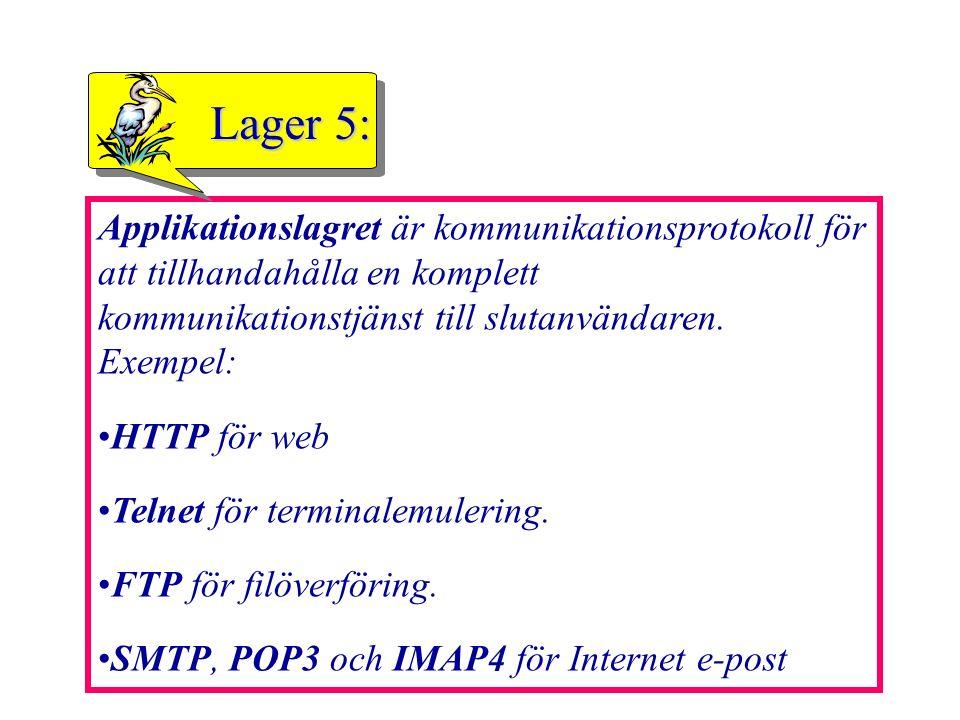 43 Applikationslagret är kommunikationsprotokoll för att tillhandahålla en komplett kommunikationstjänst till slutanvändaren. Exempel: HTTP för web Te