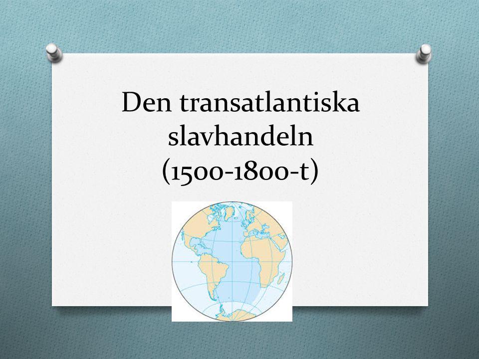 Den transatlantiska slavhandeln (1500-1800-t)