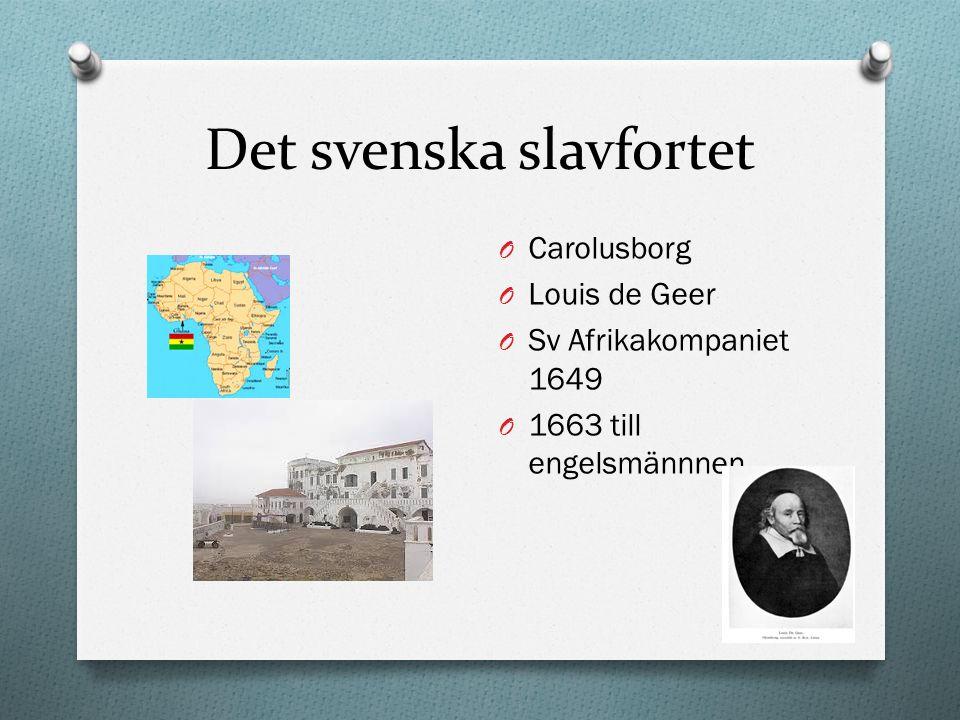 Den svenska slavön O Kolonin Saint Barthélemy O 1784 köptes av Gustav III