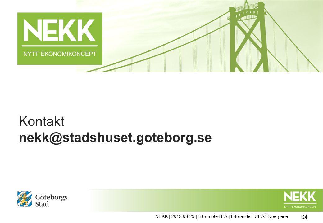 Kontakt nekk@stadshuset.goteborg.se 24 NEKK | 2012-03-29 | Intromöte LPA | Införande BUPA/Hypergene