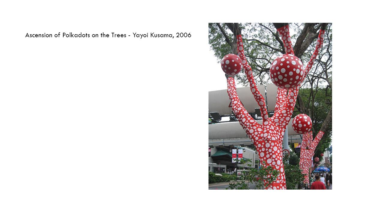 Ascension of Polkadots on the Trees - Yayoi Kusama, 2006