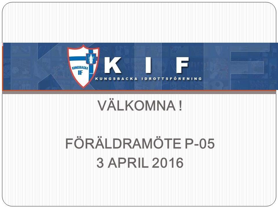VÄLKOMNA ! FÖRÄLDRAMÖTE P-05 3 APRIL 2016