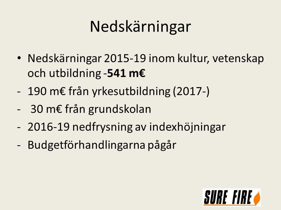 Nedskärningar Nedskärningar 2015-19 inom kultur, vetenskap och utbildning -541 m€ -190 m€ från yrkesutbildning (2017-) - 30 m€ från grundskolan -2016-19 nedfrysning av indexhöjningar -Budgetförhandlingarna pågår