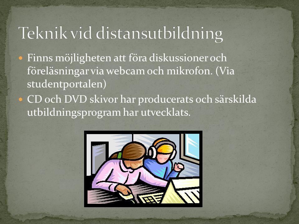 Finns möjligheten att föra diskussioner och föreläsningar via webcam och mikrofon. (Via studentportalen) CD och DVD skivor har producerats och särskil