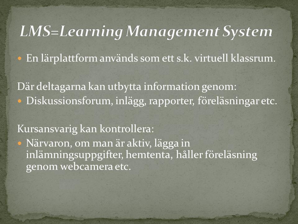 En lärplattform används som ett s.k. virtuell klassrum. Där deltagarna kan utbytta information genom: Diskussionsforum, inlägg, rapporter, föreläsning