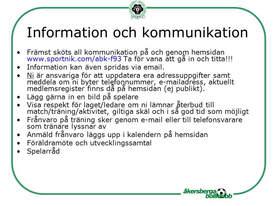 Information och kommunikation Främst sköts all kommunikation på och genom hemsidan www.sportnik.com/abk-f93 Ta för vana att gå in och titta!!.