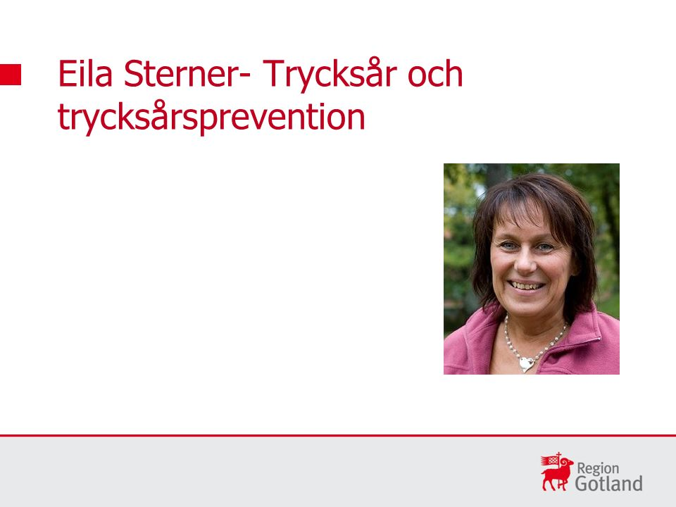 Eila Sterner- Trycksår och trycksårsprevention