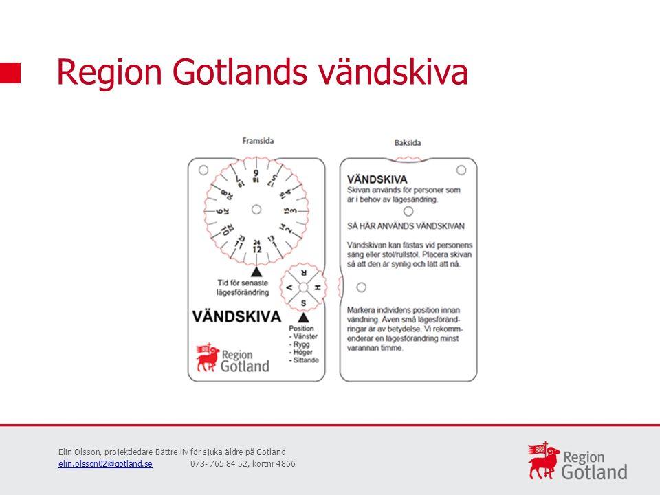 Region Gotlands vändskiva Elin Olsson, projektledare Bättre liv för sjuka äldre på Gotland elin.olsson02@gotland.seelin.olsson02@gotland.se073- 765 84 52, kortnr 4866