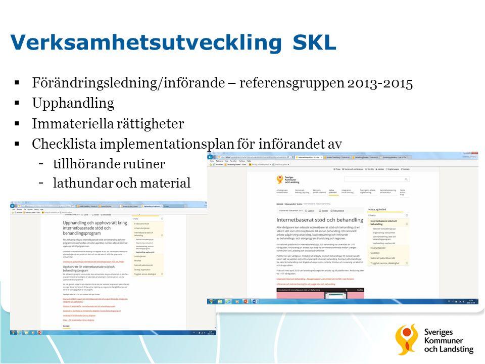 Verksamhetsutveckling SKL  Förändringsledning/införande – referensgruppen 2013-2015  Upphandling  Immateriella rättigheter  Checklista implementationsplan för införandet av - tillhörande rutiner - lathundar och material