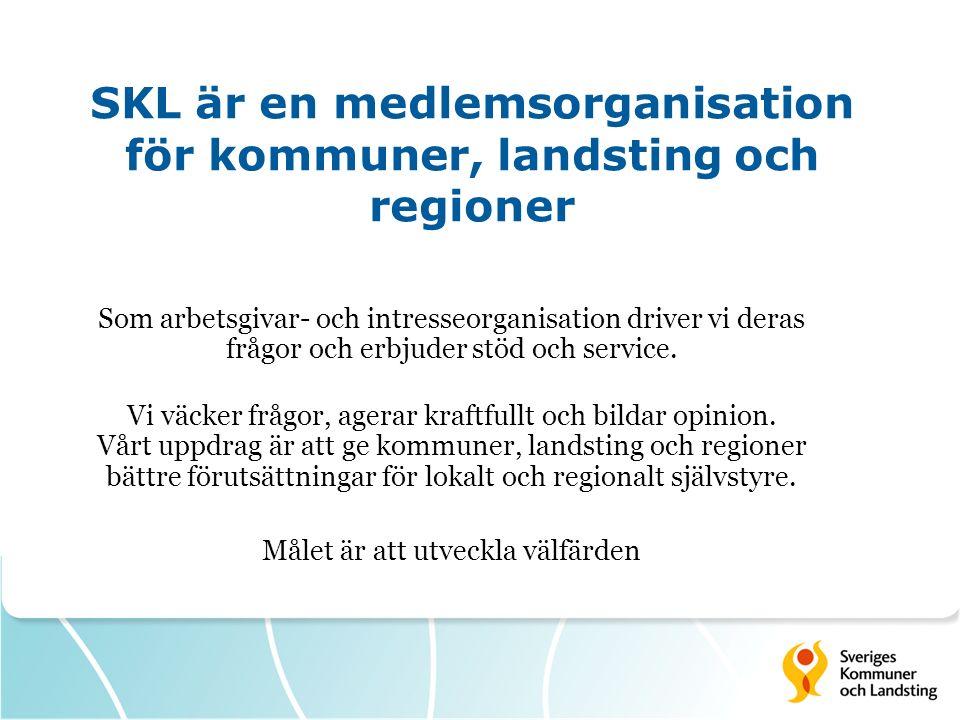 SKL är en medlemsorganisation för kommuner, landsting och regioner Som arbetsgivar- och intresseorganisation driver vi deras frågor och erbjuder stöd och service.