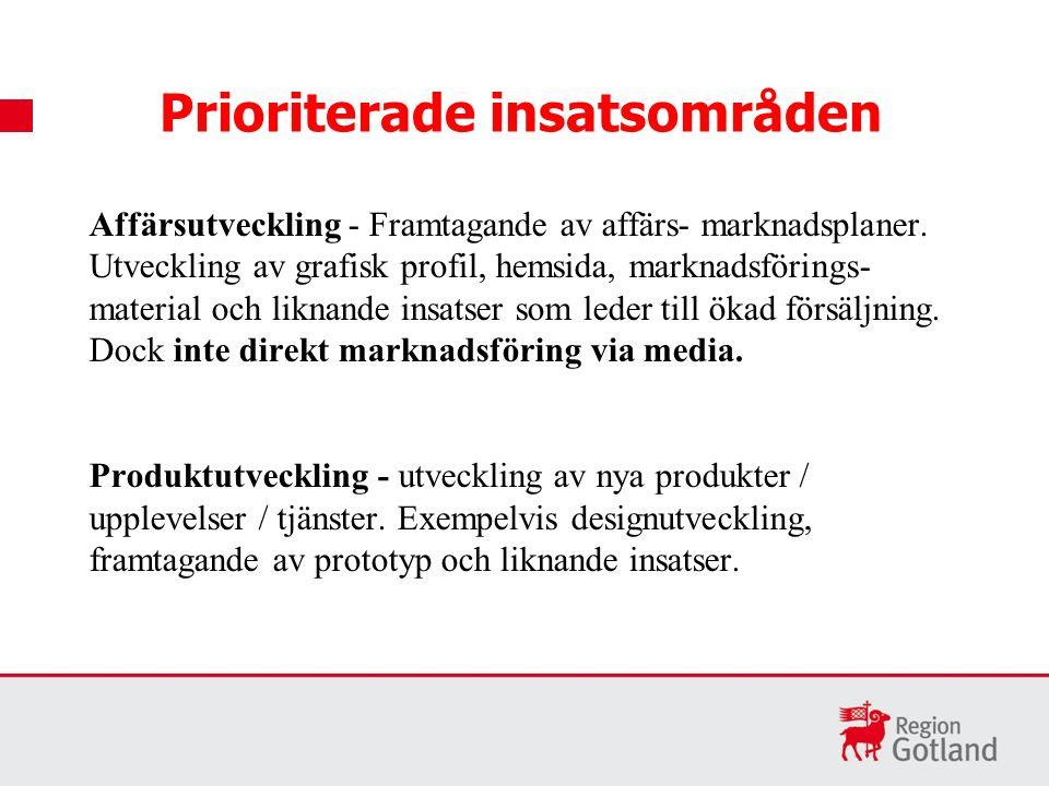 Prioriterade insatsområden Affärsutveckling - Framtagande av affärs- marknadsplaner.
