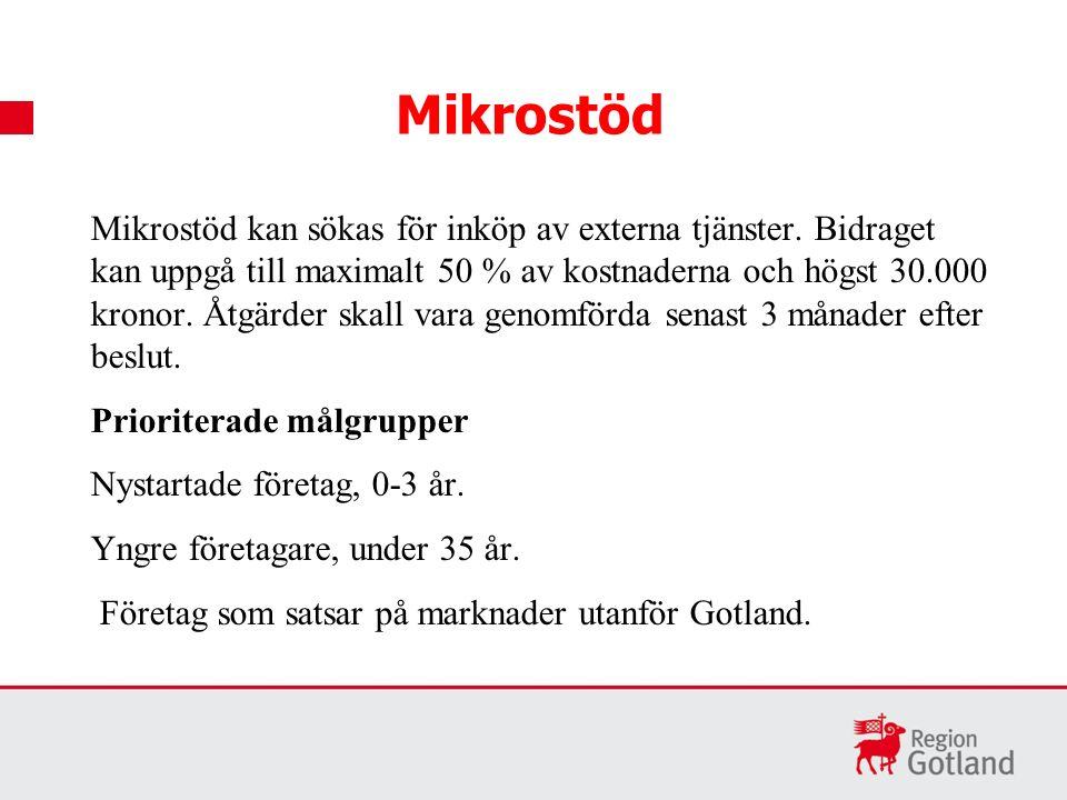 Mikrostöd Mikrostöd kan sökas för inköp av externa tjänster.