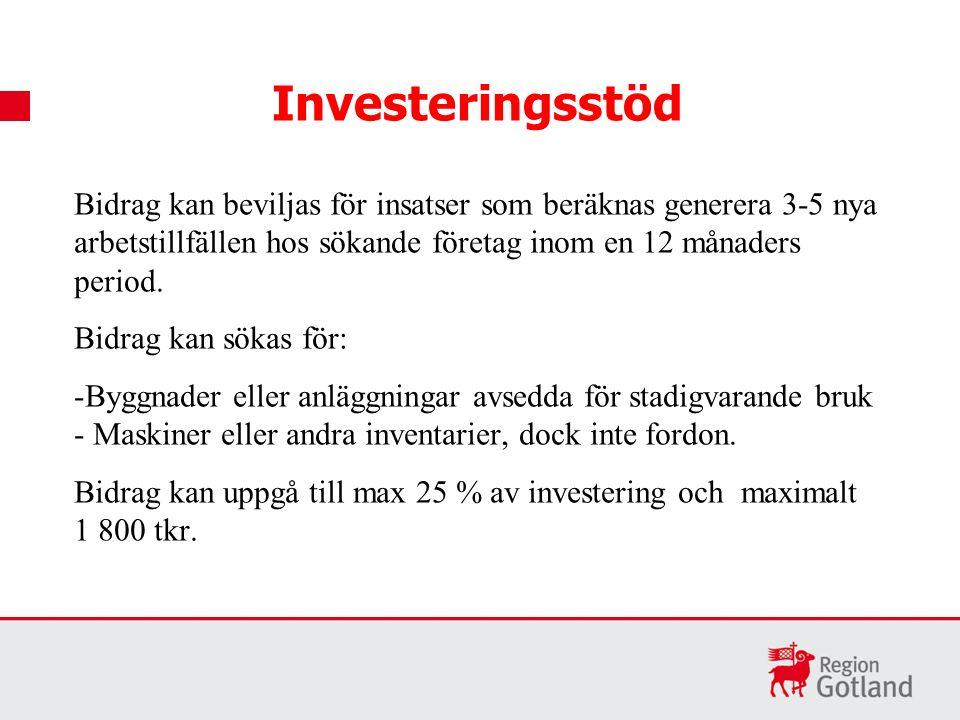 Investeringsstöd Bidrag kan beviljas för insatser som beräknas generera 3-5 nya arbetstillfällen hos sökande företag inom en 12 månaders period.