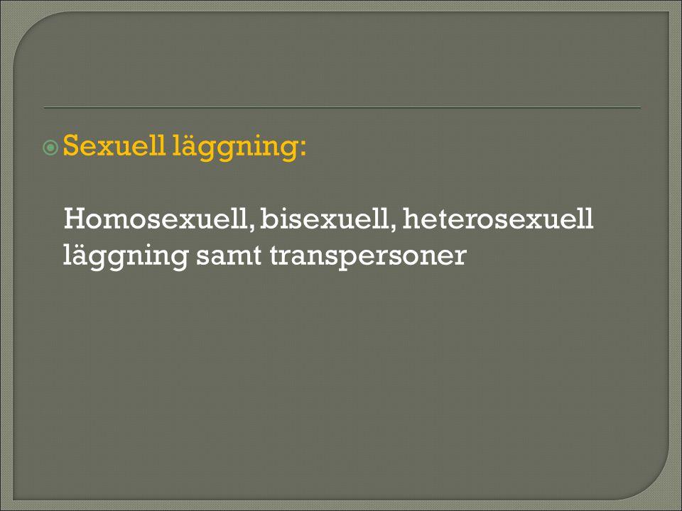  Sexuell läggning: Homosexuell, bisexuell, heterosexuell läggning samt transpersoner