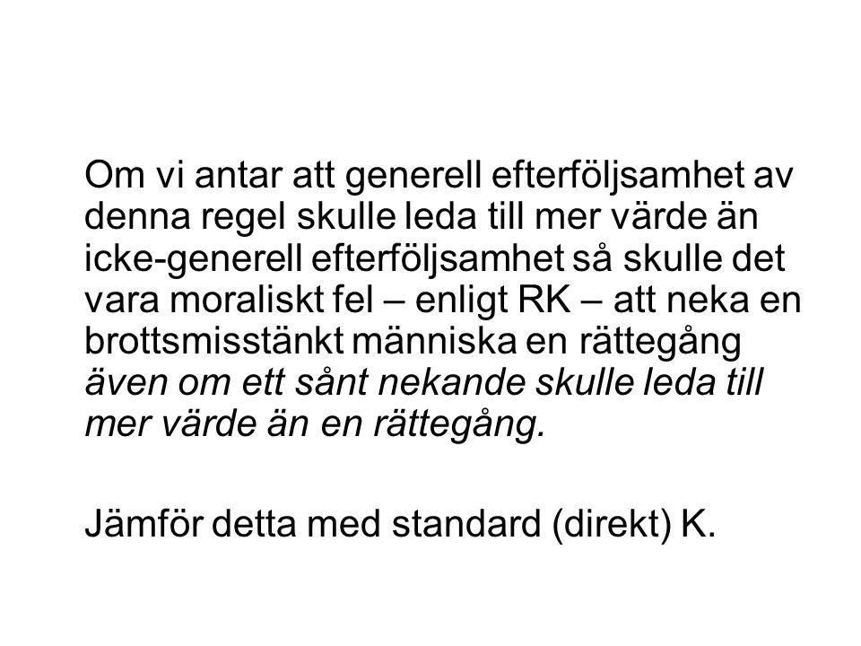 RK svar: Ge upp konsekventialismen.Reaktion: Är inte detta inkoherent.