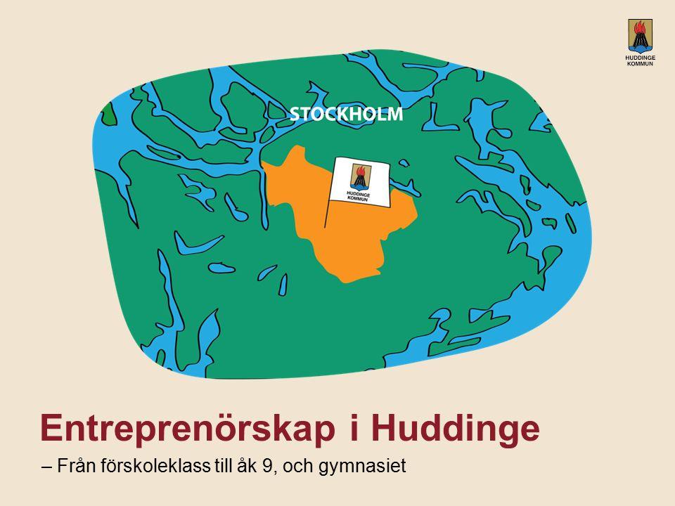 Vår vision är att Huddinge är en av de tre mest populära kommunerna i länet Värdegrund: Mod Driv Mångfald Omtanke 27 grundskolor 14 000 elever 100 000 invånare Ung befolkning 4 gymnasieskolor 3 200 elever