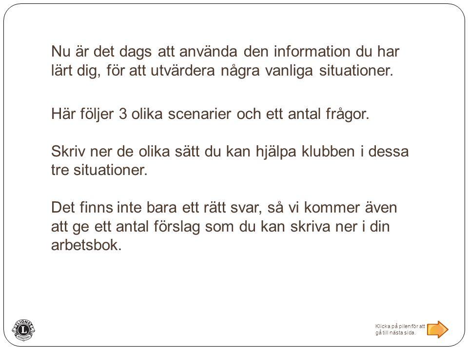 Nu är det dags att använda den information du har lärt dig, för att utvärdera några vanliga situationer.