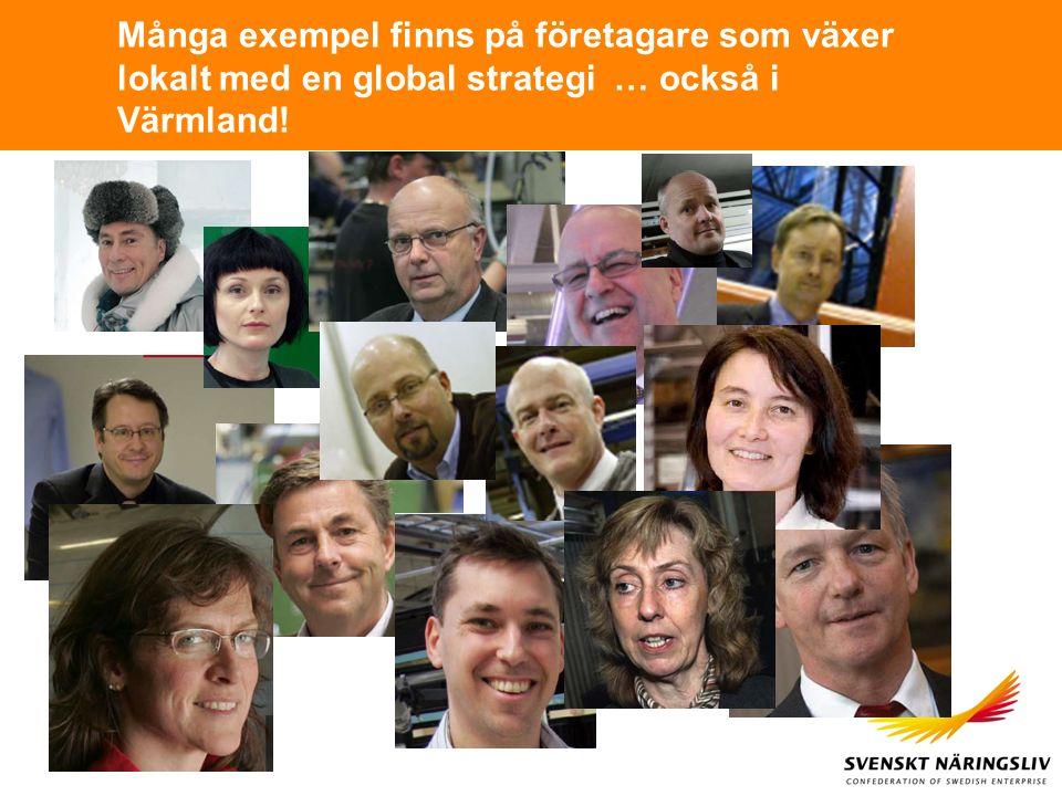 Många exempel finns på företagare som växer lokalt med en global strategi … också i Värmland!