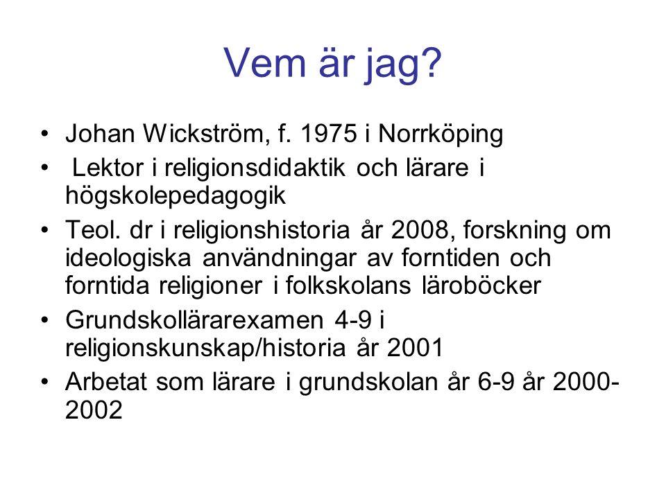 Vem är jag. Johan Wickström, f.