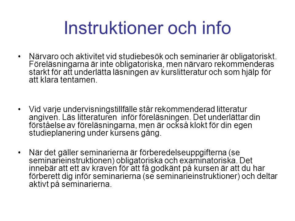 Instruktioner och info Närvaro och aktivitet vid studiebesök och seminarier är obligatoriskt. Föreläsningarna är inte obligatoriska, men närvaro rekom