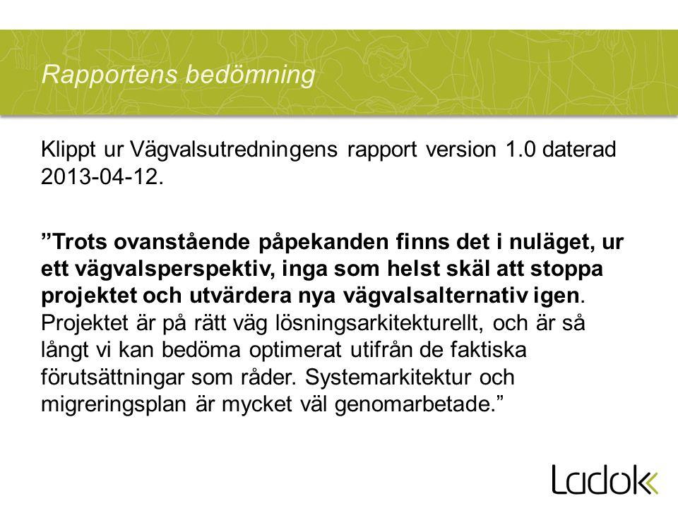 Rapportens bedömning Klippt ur Vägvalsutredningens rapport version 1.0 daterad 2013-04-12.