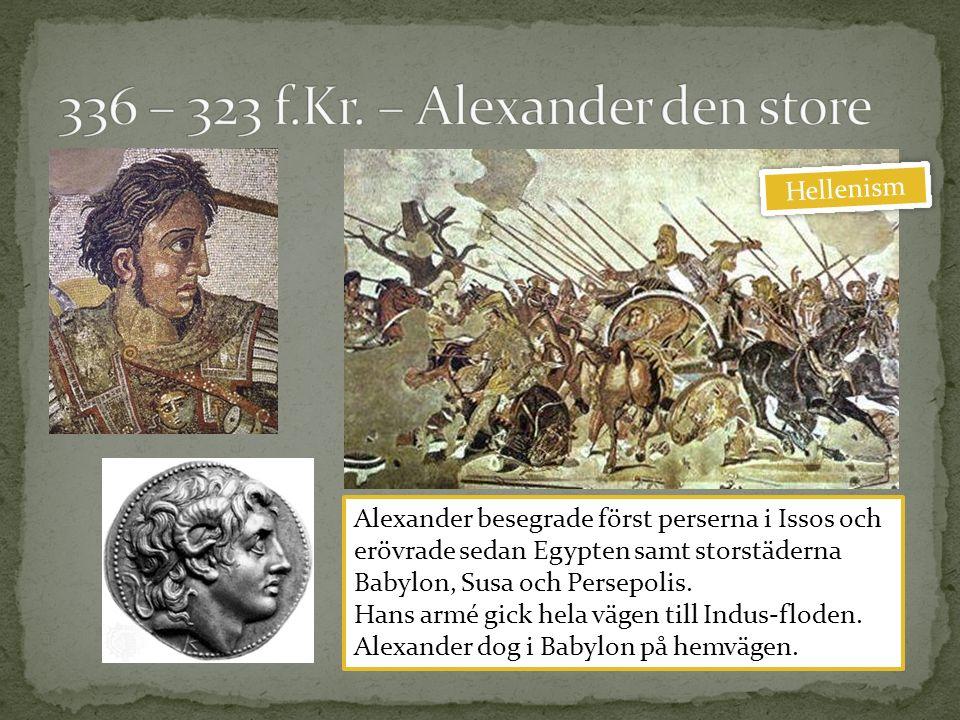 Alexander besegrade först perserna i Issos och erövrade sedan Egypten samt storstäderna Babylon, Susa och Persepolis.