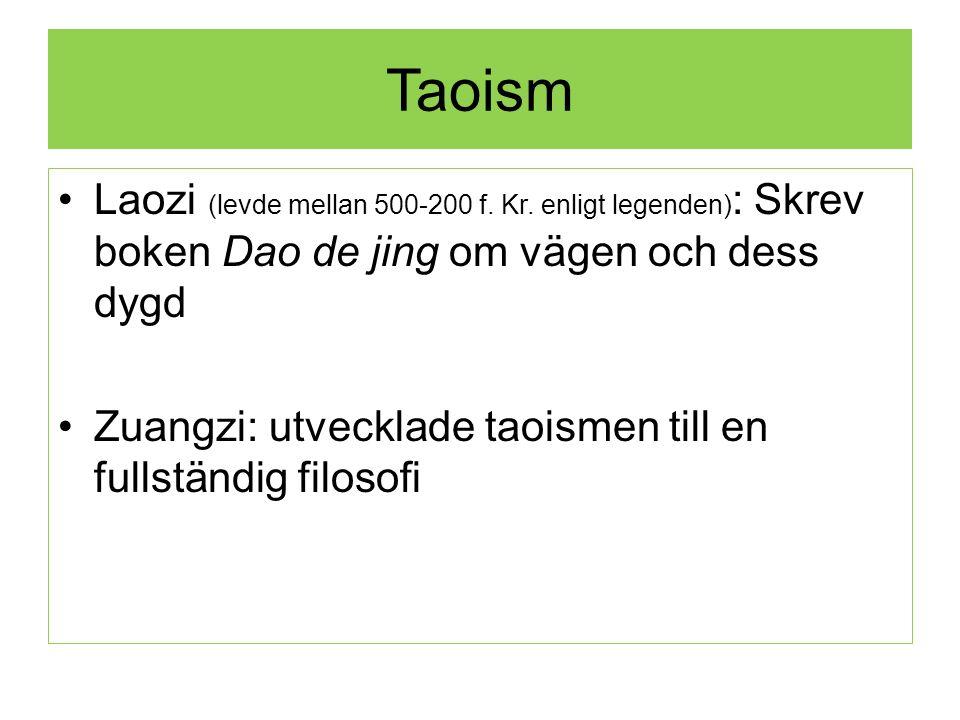 Taoism Laozi (levde mellan 500-200 f. Kr.