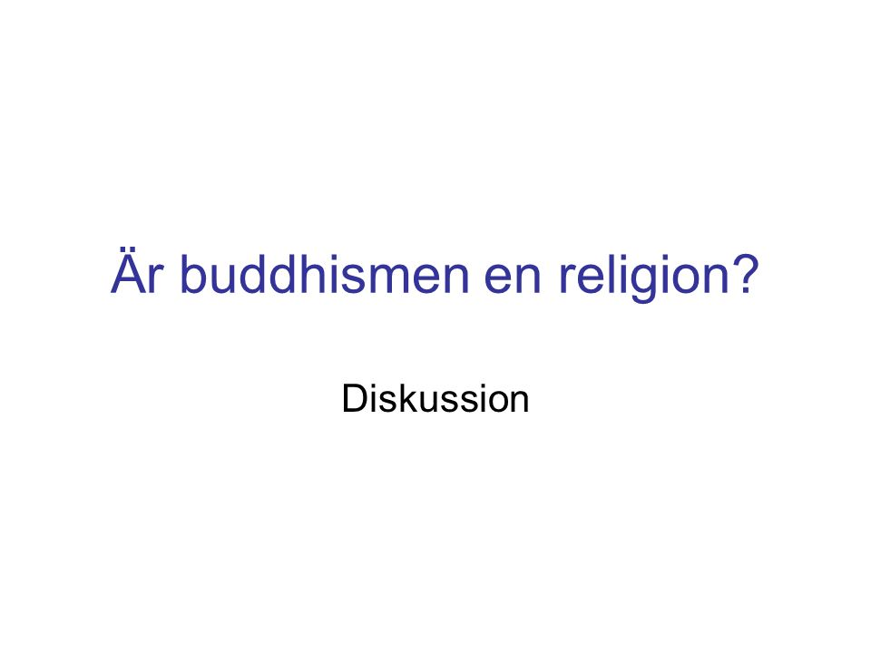 Är buddhismen en religion Diskussion