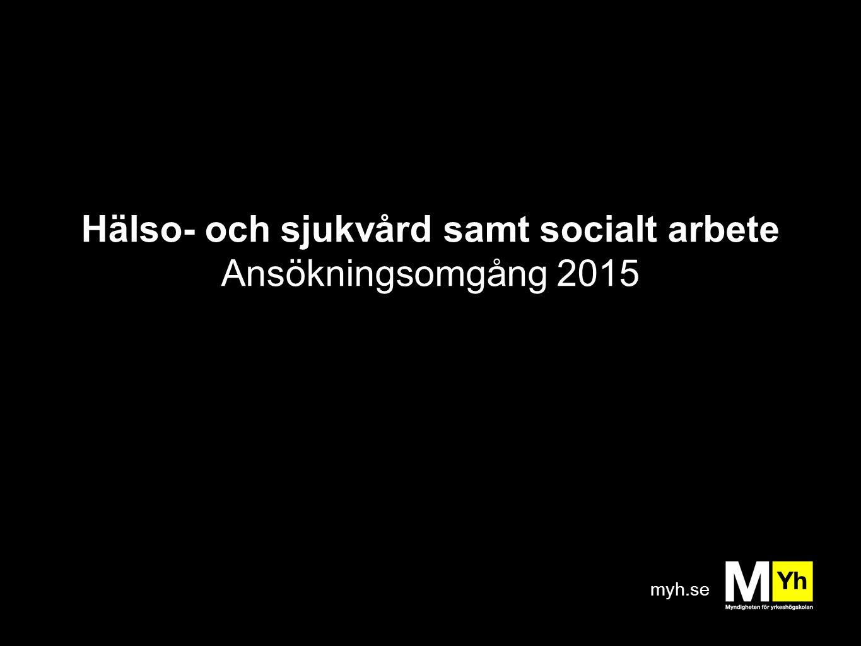 Hälso- och sjukvård samt socialt arbete Ansökningsomgång 2015