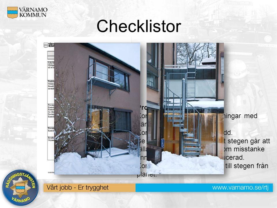 Checklistor Provmetod: Kontrollera infästningsanordningar med hänsyn till skador t.ex.