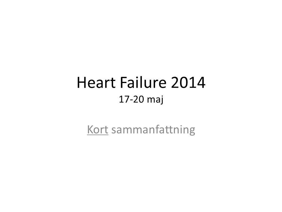 Heart Failure 2014 17-20 maj Kort sammanfattning