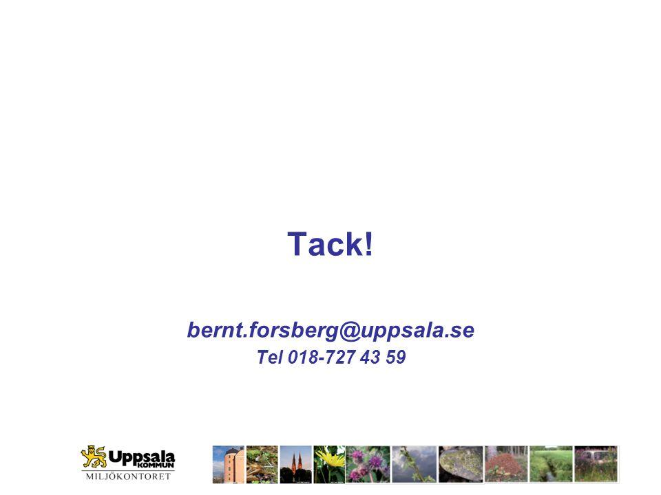 Tack! bernt.forsberg@uppsala.se Tel 018-727 43 59