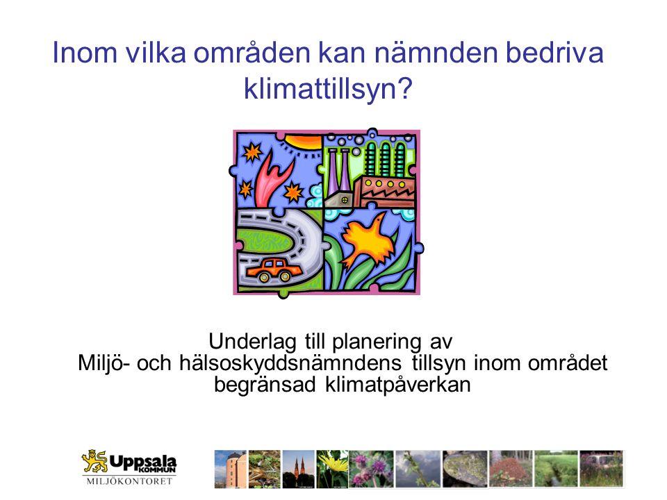 Inom vilka områden kan nämnden bedriva klimattillsyn? Underlag till planering av Miljö- och hälsoskyddsnämndens tillsyn inom området begränsad klimatp