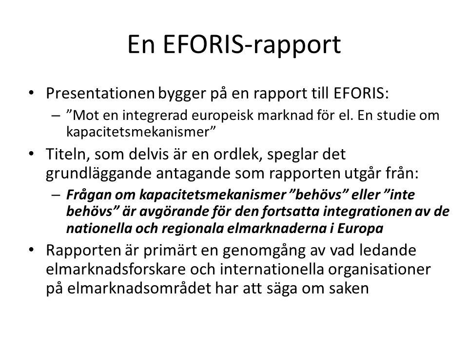 En EFORIS-rapport Presentationen bygger på en rapport till EFORIS: – Mot en integrerad europeisk marknad för el.