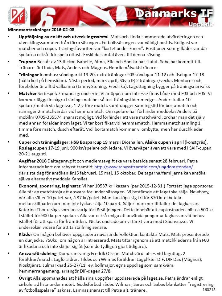 Minnesanteckningar 2016-02-08 Uppföljning av enkät och utvecklingssamtal Mats och Linda summerade utvärderingen och utvecklingssamtalen från förra säs