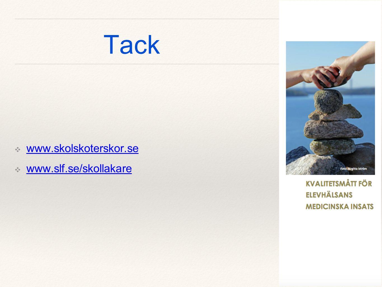 Tack ❖ www.skolskoterskor.se www.skolskoterskor.se ❖ www.slf.se/skollakare www.slf.se/skollakare