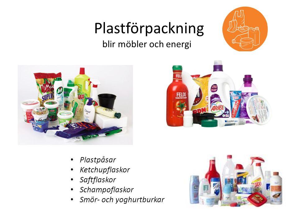 Plastförpackning blir möbler och energi Plastpåsar Ketchupflaskor Saftflaskor Schampoflaskor Smör- och yoghurtburkar