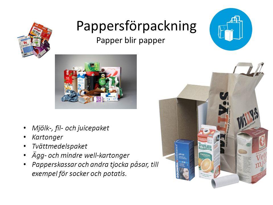 Pappersförpackning Papper blir papper Mjölk-, fil- och juicepaket Kartonger Tvättmedelspaket Ägg- och mindre well-kartonger Papperskassar och andra tjocka påsar, till exempel för socker och potatis.