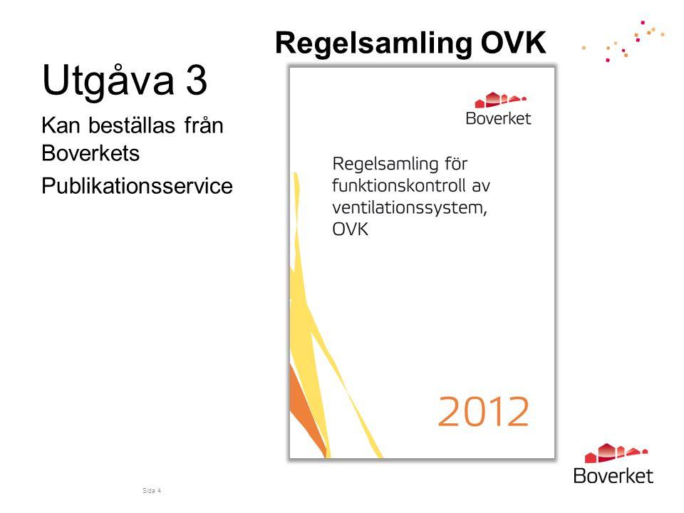 Utgåva 3 Kan beställas från Boverkets Publikationsservice Sida 4 Regelsamling OVK
