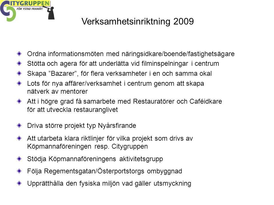 """Ordna informationsmöten med näringsidkare/boende/fastighetsägare Stötta och agera för att underlätta vid filminspelningar i centrum Skapa """"Bazarer"""", f"""