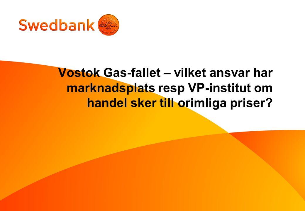 Vostok Gas-fallet – vilket ansvar har marknadsplats resp VP-institut om handel sker till orimliga priser
