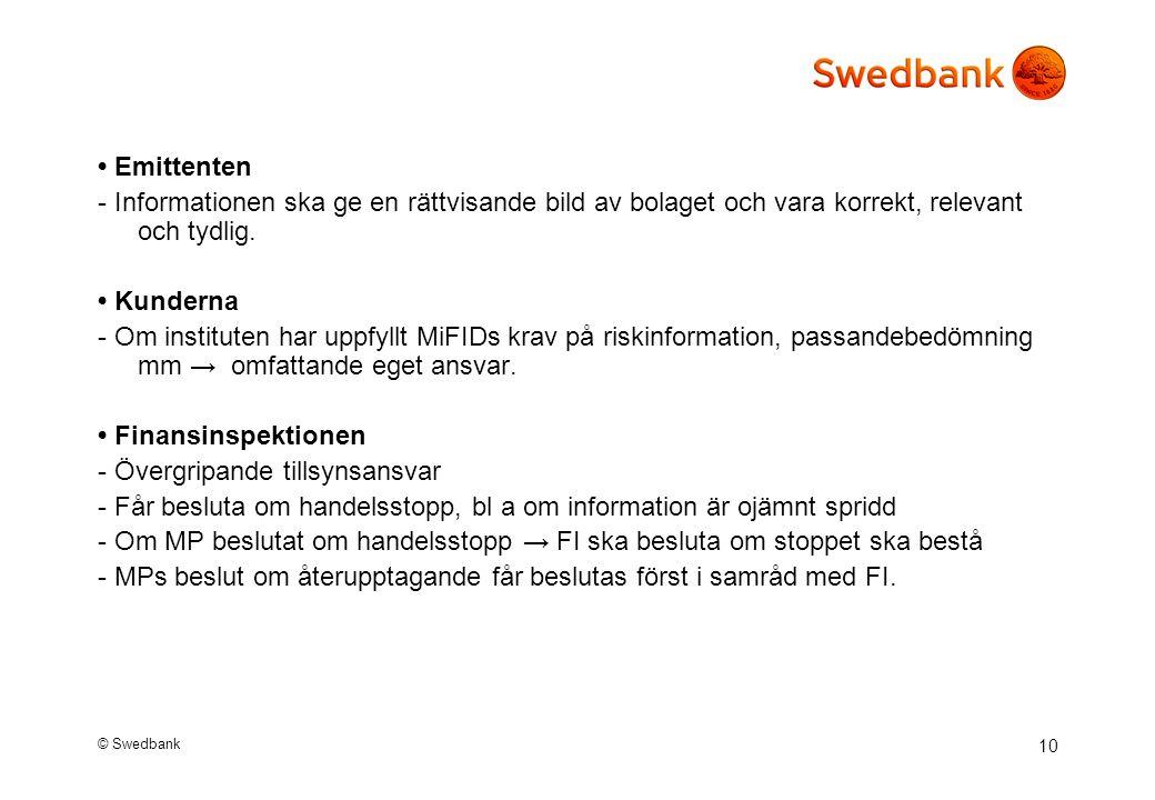 © Swedbank 10 Emittenten - Informationen ska ge en rättvisande bild av bolaget och vara korrekt, relevant och tydlig.