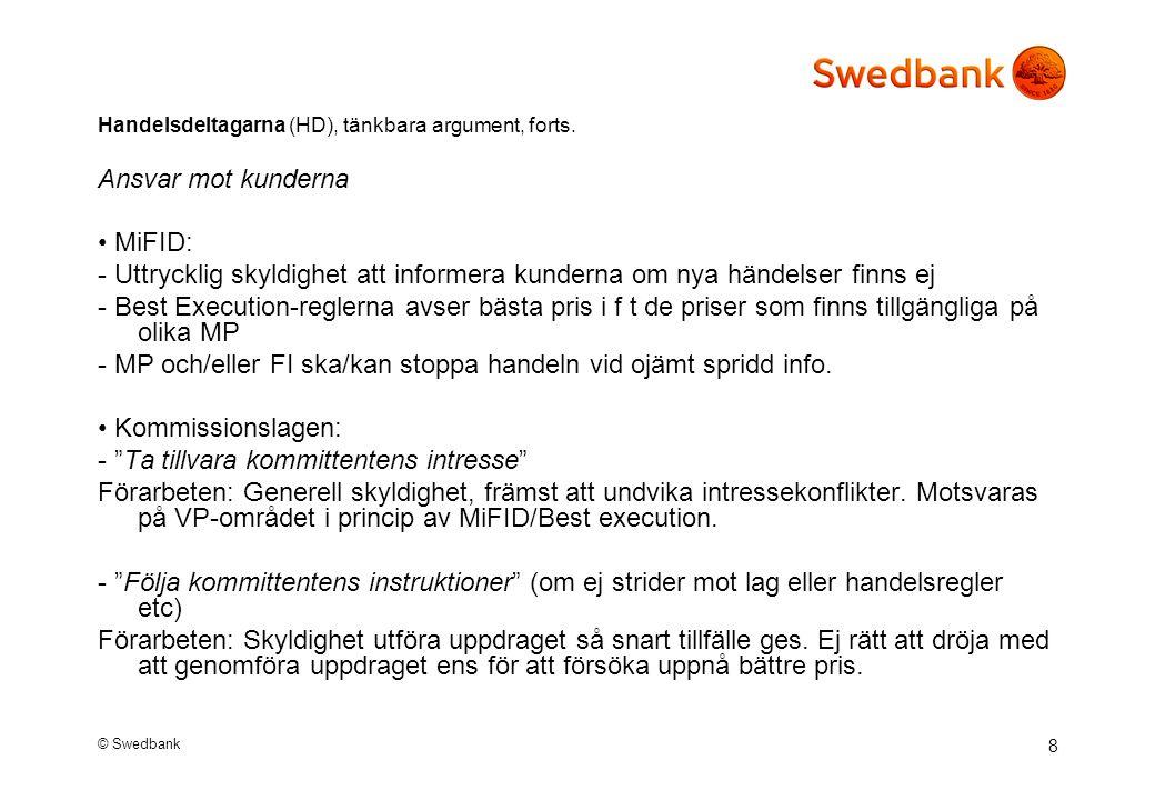 © Swedbank 8 Handelsdeltagarna (HD), tänkbara argument, forts.