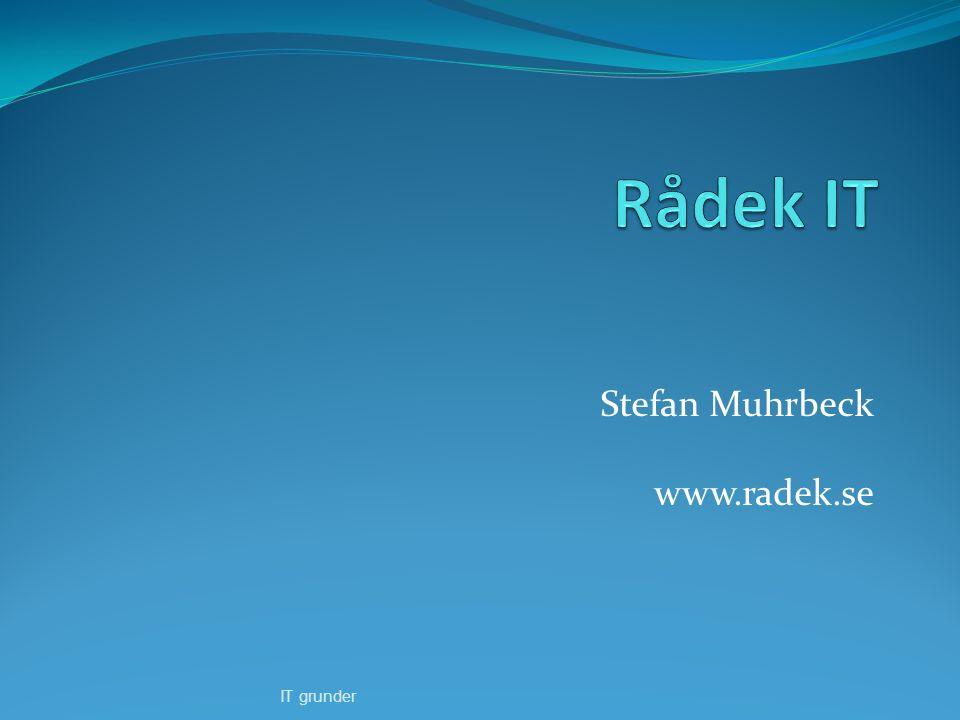 Stefan Muhrbeck www.radek.se IT grunder