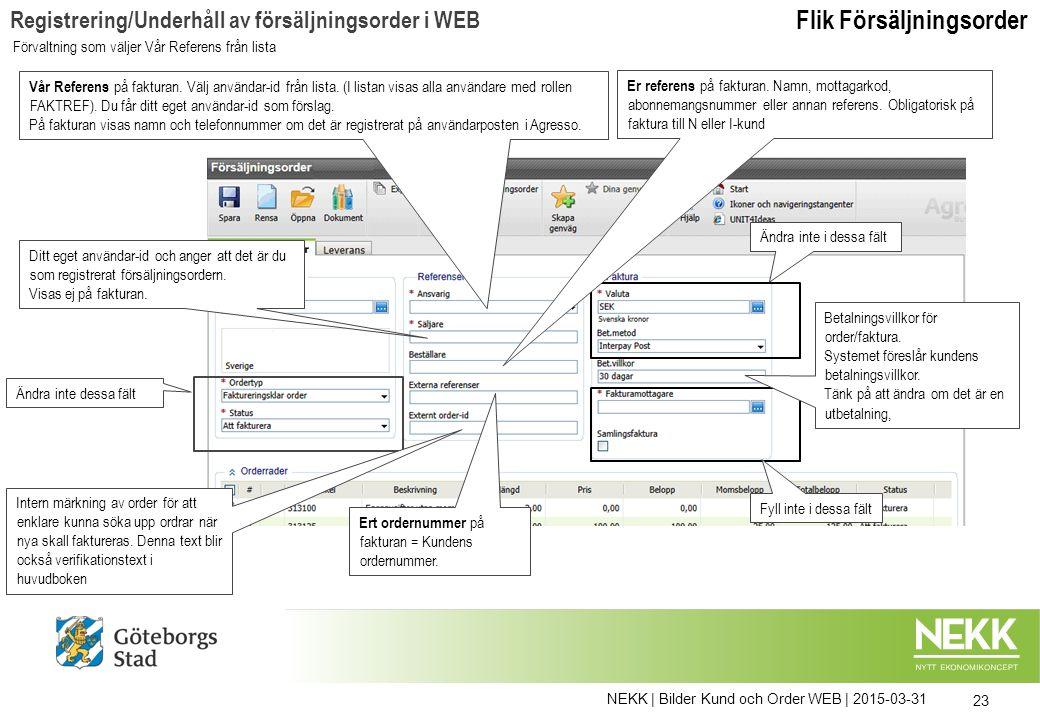 NEKK | Bilder Kund och Order WEB | 2015-03-31 23 Vår Referens på fakturan.