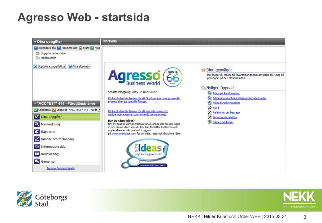 NEKK | Bilder Kund och Order WEB | 2015-03-31 3 Agresso Web - startsida