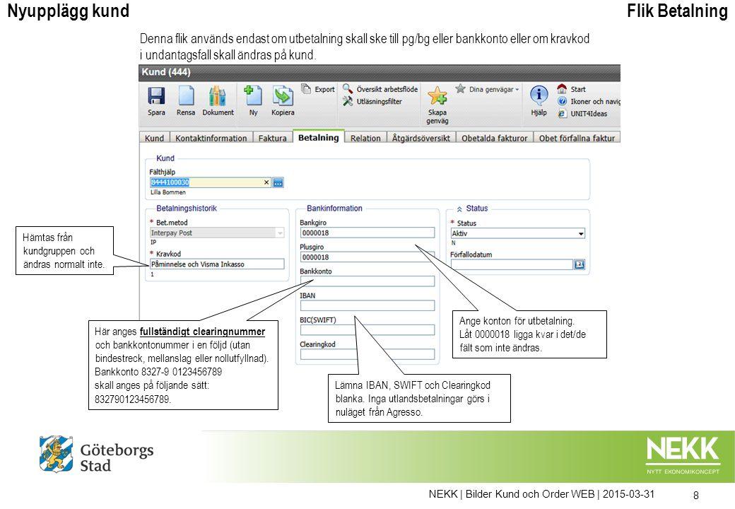 NEKK | Bilder Kund och Order WEB | 2015-03-31 8 Ange konton för utbetalning.