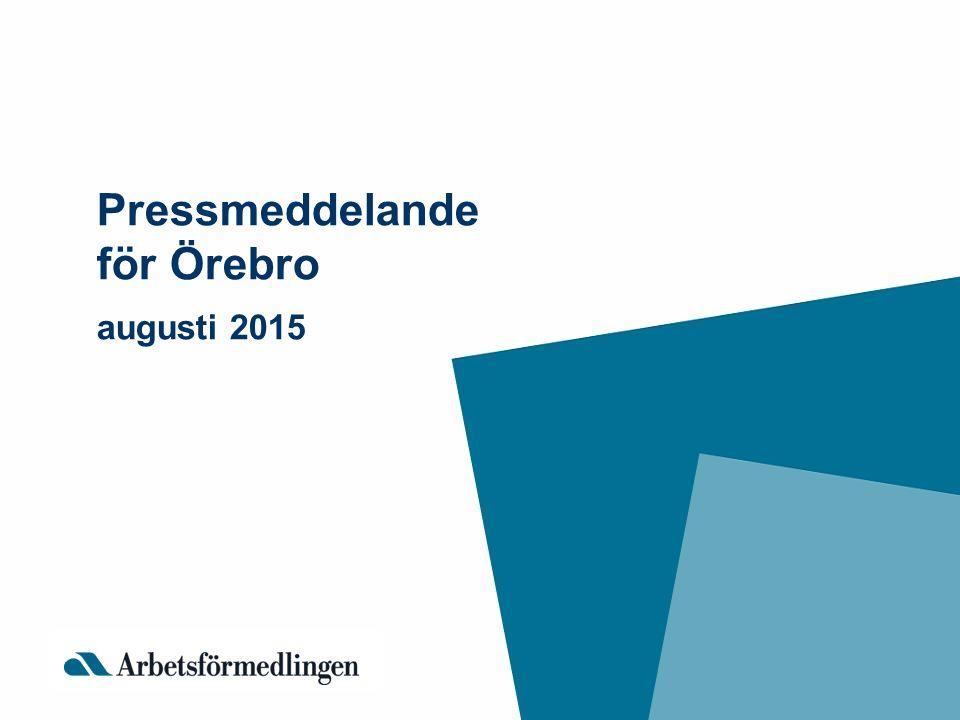 Pressmeddelande för Örebro augusti 2015