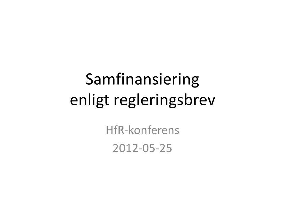 Samfinansiering enligt regleringsbrev HfR-konferens 2012-05-25