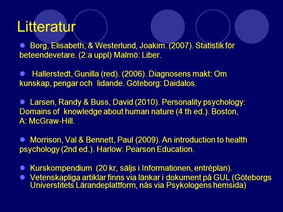 Litteratur Borg, Elisabeth, & Westerlund, Joakim. (2007). Statistik för beteendevetare. (2:a uppl) Malmö: Liber. Hallerstedt, Gunilla (red). (2006). D
